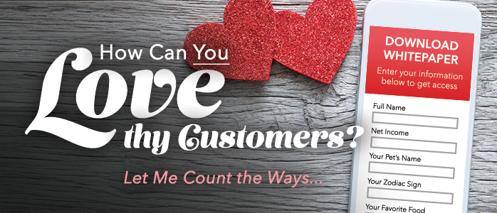 How Can You Love Thy Customers? Let Me Count the Ways...