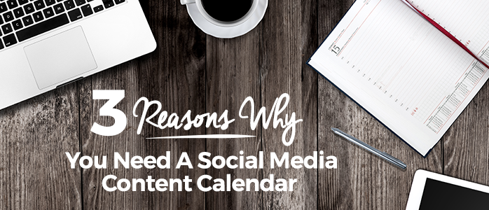 Why You Need a Social Media Content Marketing Calendar