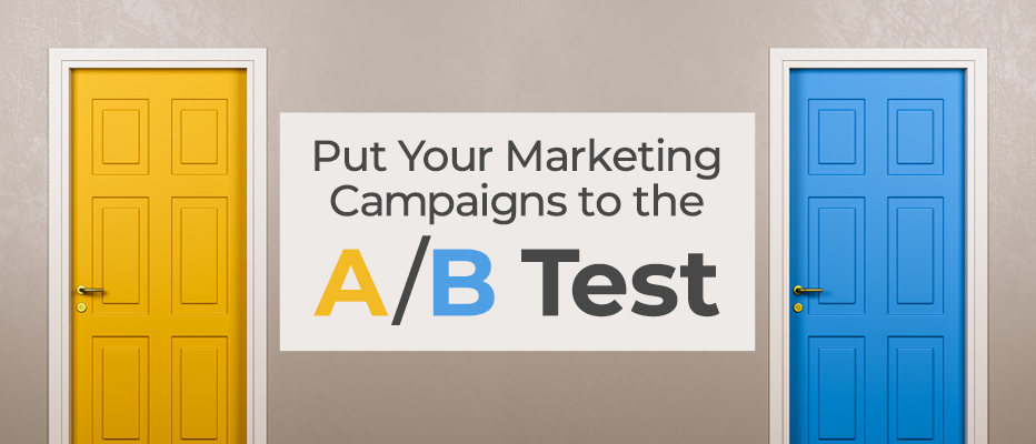 Put Your Marketing Campaigns to the A/B Test