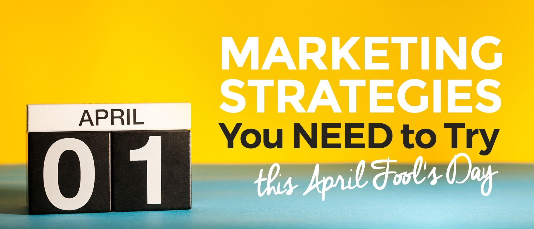 Marketing Strategies You NEED to Try This April Fool's Day