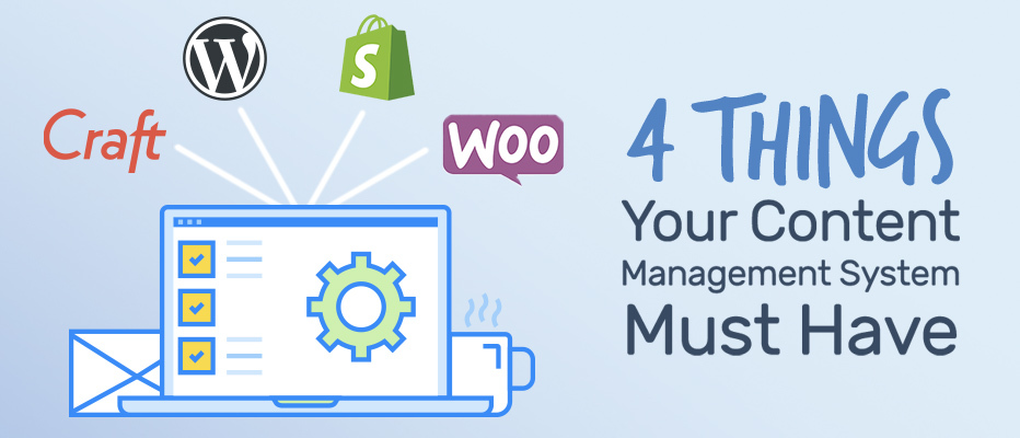 The Four Things Your Content Management System Must Have