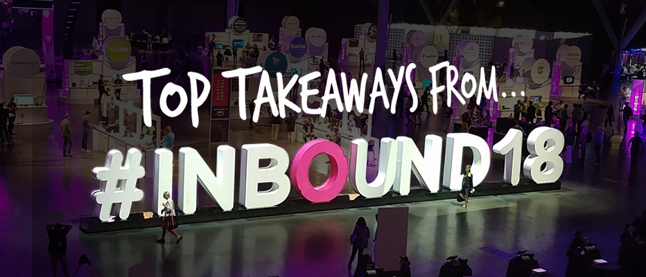 Top Takeaways from INBOUND 2018