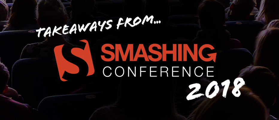 Website Design and Development Takeaways from SmashingConf